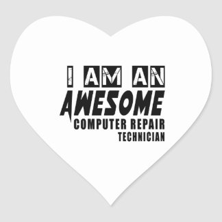 I am an Awesome Computer repair technician Heart Sticker