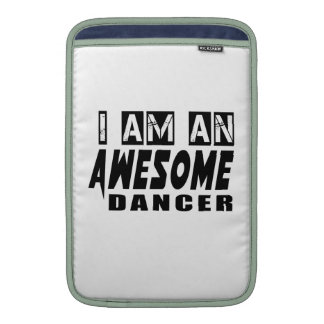 I am an Awesome DANCER MacBook Sleeves