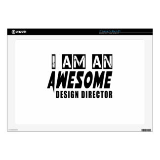 """I am an Awesome DESIGN DIRECTOR Decal For 17"""" Laptop"""