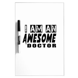 I am an Awesome DOCTOR. Dry-Erase Boards