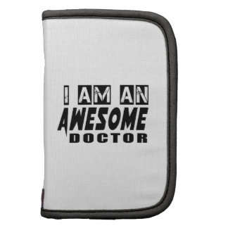 I am an Awesome DOCTOR. Folio Planners