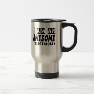 I am an Awesome ELECTRICIAN. 15 Oz Stainless Steel Travel Mug