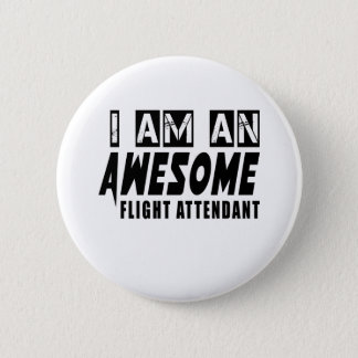 I am an Awesome FLIGHT ATTENDANT. Button