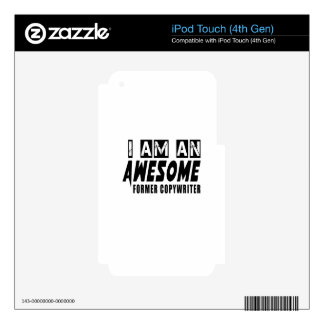I am an Awesome FORMER COPYWRITER. Skins For iPod Touch 4G