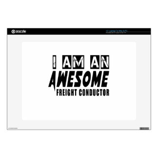 """I am an Awesome FREIGHT CONDUCTOR. Decal For 15"""" Laptop"""