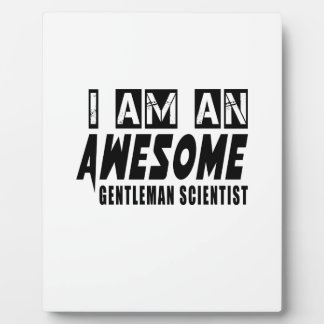 I am an Awesome GENTLEMAN SCIENTIST. Plaque