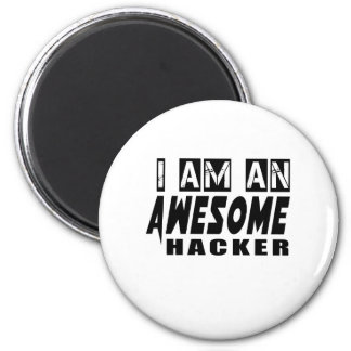 I am an Awesome HACKER. 2 Inch Round Magnet