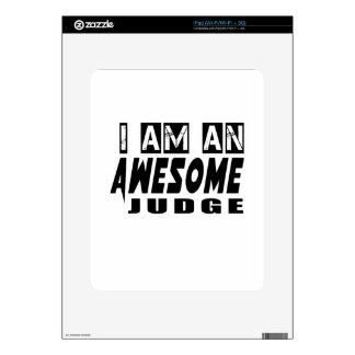 I am an Awesome JUDGES. Skins For The iPad