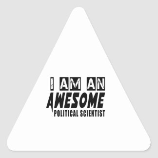 I AM AN AWESOME POLITICAL SCIENTIST TRIANGLE STICKER