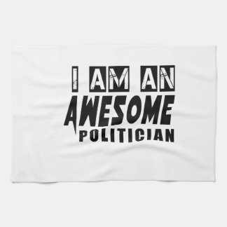 I AM AN AWESOME POLITICIAN TOWELS