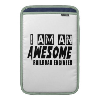 I AM AN AWESOME RAILROAD ENGINEER. SLEEVES FOR MacBook AIR