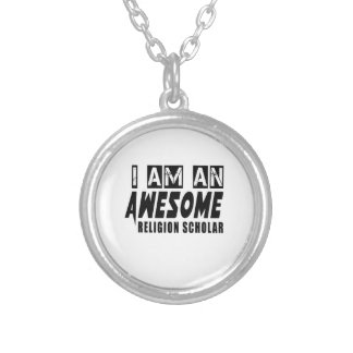 I AM AN AWESOME RELIGION SCHOLAR ROUND PENDANT NECKLACE