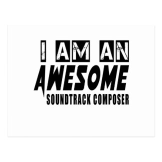 I AM AN AWESOME SOUNDTRACK COMPOSER. POSTCARD