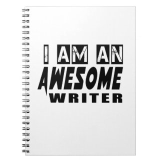I AM AN AWESOME WRITER NOTEBOOK