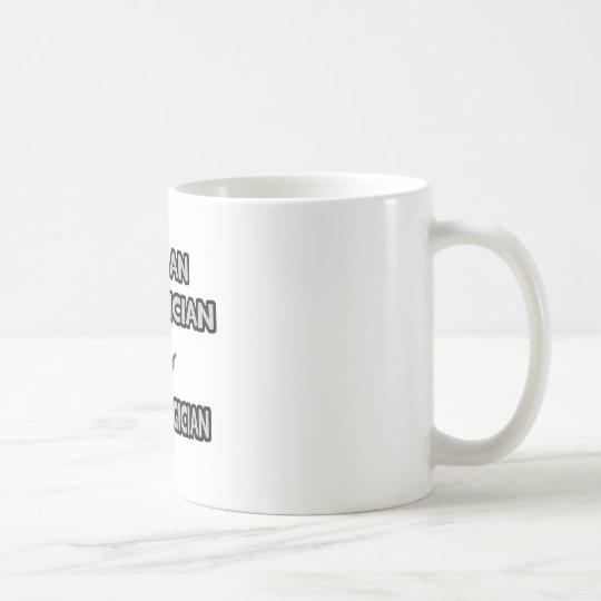 I Am An Electrician ... Not A Magician Coffee Mug