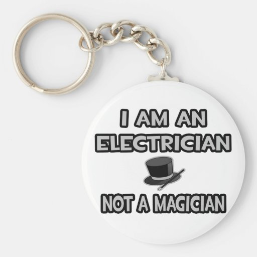 I Am An Electrician ... Not A Magician Basic Round Button Keychain