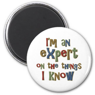 I am an expert on things I know 2 Inch Round Magnet
