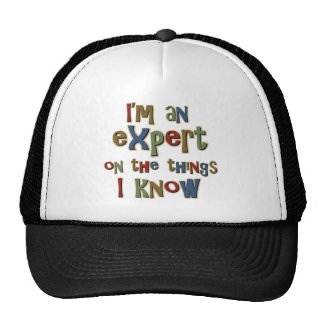 I am an expert on things I know Trucker Hat