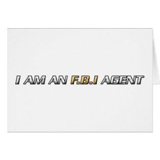 I am an FBI agent Card