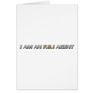 I am an FBI agent Greeting Cards