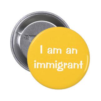 I am an immigrant pins