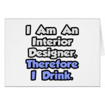 I Am An Interior Designer, Therefore I Drink Greeting Cards