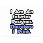 I Am An Interior Designer, Therefore I Drink Post Cards