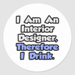 I Am An Interior Designer, Therefore I Drink Stickers