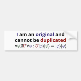 I am an original and cannot be duplicated bumper sticker