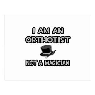I Am An Orthotist ... Not A Magician Postcard