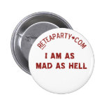 I Am As Mad As Hell Button