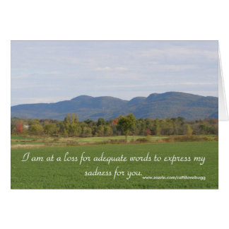 I am at a loss for adequate words, Condolence Card