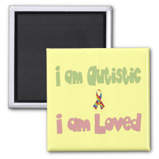 I am Autistic and Loved 2 Inch Square Magnet