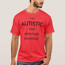 I am, AUTISTIC T-Shirt