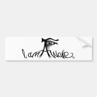 I Am Awake Bumper Sticker