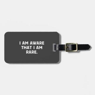 I am aware, that I am rare. Luggage Tag
