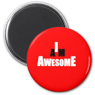 I Am Awesome 2 Inch Round Magnet