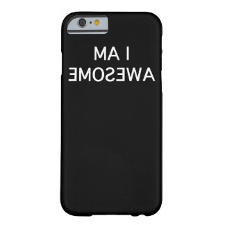 I am awesome barely there iPhone 6 case