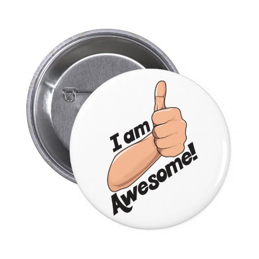 I am Awesome Pinback Buttons