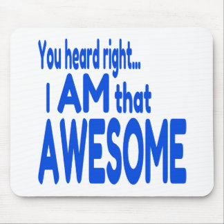 I am Awesome in Blue Mouse Pad