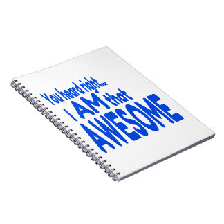 I am Awesome in Blue Spiral Notebook