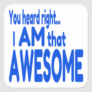 I am Awesome in Blue Square Sticker