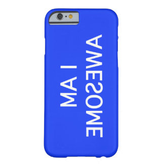 I am awesome - in the mirror barely there iPhone 6 case