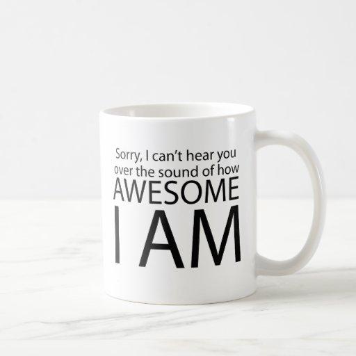 I am awesome mugs
