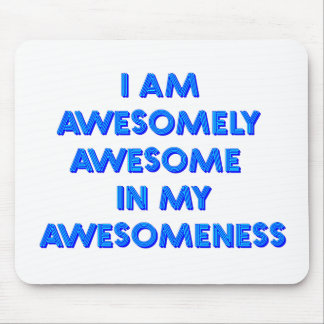 I am awesomely awesome mouse pad