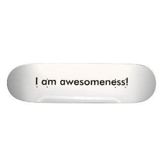 I am Awesomeness Skateboard