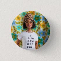 I am beautiful button - Ella