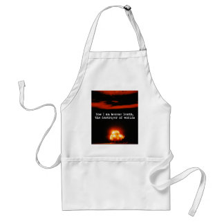 I am become death, the destroyer of worlds. adult apron