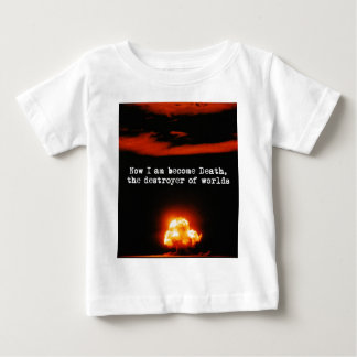 I am become death, the destroyer of worlds. infant t-shirt