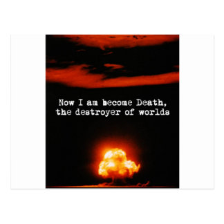 I am become death, the destroyer of worlds. postcard